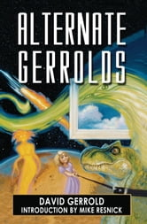 Alternate Gerrolds - An Assortment of Fictitious Lives ebook by David  Gerrold