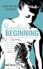 Beautiful Beginning - Version Française ebook by Christina Lauren,Margaux Guyon