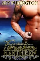 Forsaken Brethren - Forsaken Brethren Series Twin Pack ebook by Sky Purington