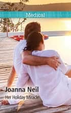 Her Holiday Miracle ebook by Joanna Neil