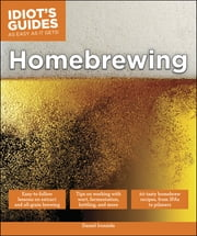 Idiot's Guides: Homebrewing ebook by Daniel Ironside