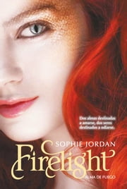 Firelight. Alma de fuego ebook by Sophie Jordan