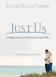 Just Us - Finding Intimacy With God and With Each Other ebook by David Stoop,Jan Stoop