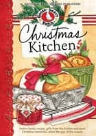 Christmas Kitchen Cookbook ebook by Gooseberry Patch