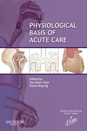 Physiological Basis of Acute Care ebook by Yoo Kuen Chan,Kwee Peng Ng