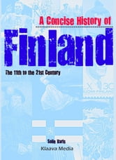 A Concise History of Finland: the 11th to the 21st Century ebook by Soile Varis