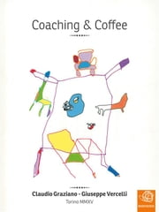 Coaching & Coffee ebook by Claudio Graziano,Giuseppe Vercelli