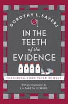 In the Teeth of the Evidence - The best murder mystery series you'll read in 2020 ebook by