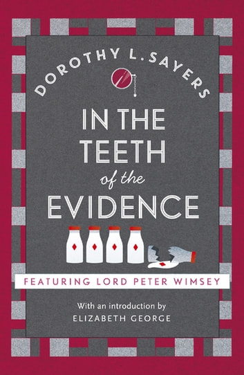 In the Teeth of the Evidence - The best murder mystery series you'll read in 2020 ebook by Dorothy L Sayers