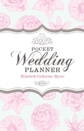 Pocket Wedding Planner - How to prepare for a wedding that's economical and fun ebook by Elizabeth Myers,Elizabeth Catherine Myers