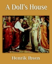 A Doll's House ebook by Henrick Ibsen