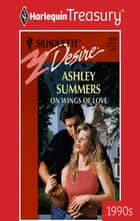 On Wings of Love ebook by Ashley Summers
