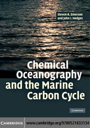 Chemical Oceanography and the Marine Carbon Cycle ebook by Emerson,Steven R.