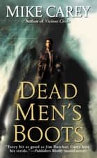 Dead Men's Boots ebook by Mike Carey