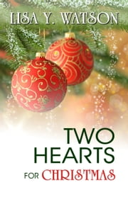 Two Hearts for Christmast - Book 2 ebook by Lisa Y. Watson