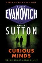 Curious Minds ebook by Janet Evanovich, Phoef Sutton