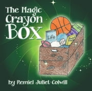 The Magic Crayon Box ebook by Remiel Juliet Colwill