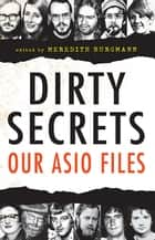 Dirty Secrets - Our ASIO files ebook by Meredith Burgmann