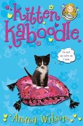 Kitten Kaboodle ebook by Anna Wilson
