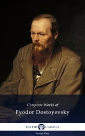 Works of Fyodor Dostoyevsky (Illustrated) ebook by Fyodor Dostoyevsky Dostoevsky