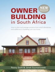 Owner Building in South Africa ebook by Swift, Penny