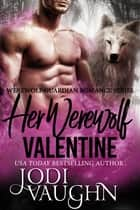 Her Werewolf Valentine ebook by Jodi Vaughn