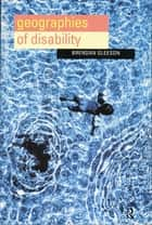 Geographies of Disability ebook by Brendan Gleeson