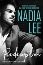 The Billionaire's Claim: Redemption ebook by Nadia Lee