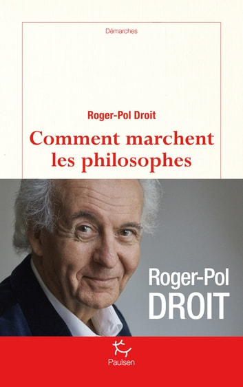 Comment marchent les philosophes ebook by Roger-pol Droit