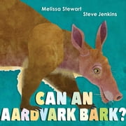 Can an Aardvark Bark? ebook by Steve Jenkins,Melissa Stewart