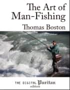 The Art of Man-Fishing ebook by Thomas Boston