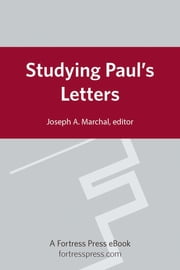 Studying Paul's Letters - Contemporary Perspectives and Methods ebook by Joseph A. Marchal
