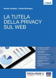 La tutela della Privacy sul web ebook by Antonio Cantalupo,Claudio Bentivegna