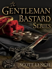 The Gentleman Bastard Series 3-Book Bundle - The Lies of Locke Lamora, Red Seas Under Red Skies, The Republic of Thieves ebook by Scott Lynch