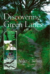 Discovering Green Lanes ebook by Valerie Belsey