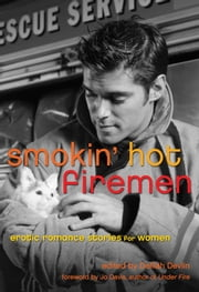 Smokin' Hot Firemen - Erotic Romance Stories for Women ebook by