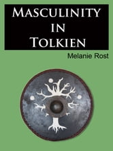 Masculinity in Tolkien ebook by Melanie Rost