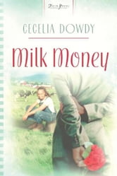Milk Money ebook by Cecelia Dowdy
