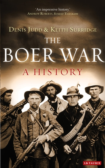 Boer War, The - A History ebook by Denis Judd,Keith Surridge