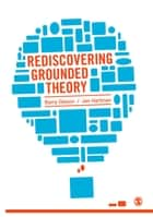 Rediscovering Grounded Theory ebook by Barry Gibson, Jan Hartman