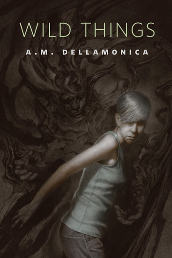 Wild Things - A Tor.Com Original ebook by A. M. Dellamonica
