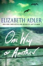 One Way or Another - A Novel ebook by Elizabeth Adler