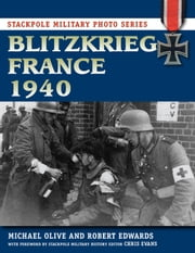 Blitzkrieg France 1940 ebook by Michael Olive, Robert Edwards