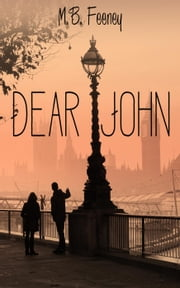 Dear John - The Exchange Series, #4 ebook by M. B. Feeney