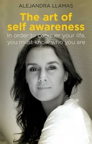 The Art of Self Awareness ebook by Alejandra Llamas