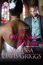 The Other Side of Divine ebook by Vanessa Davis Griggs