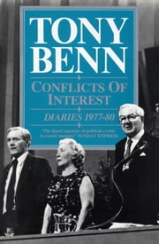 Conflicts Of Interest - Diaries 1977-80 ebook by Tony Benn