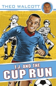T.J. and the Cup Run ebook by Theo Walcott