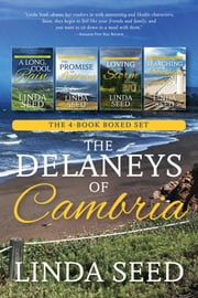 The Delaneys of Cambria: The Four-Book Boxed Set ebook by Linda Seed