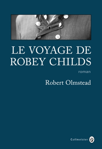 Le Voyage de Robey Childs ebook by Robert OLMSTEAD